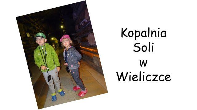 kopalnia soli Wieliczka z dzieckiem opinie