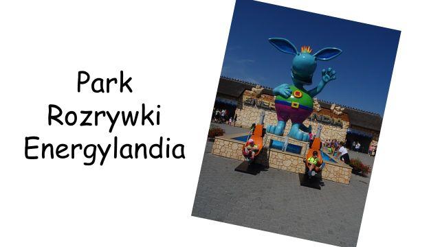 park rozrywki energylandia opinie atrakcje dla dzieci 2