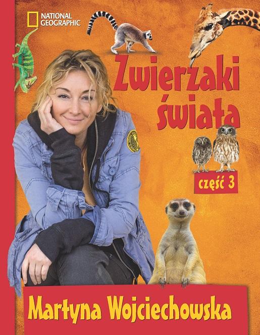 Martyna Wojciechowska książka dla dzieci opinie Zwierzaki Świata 3