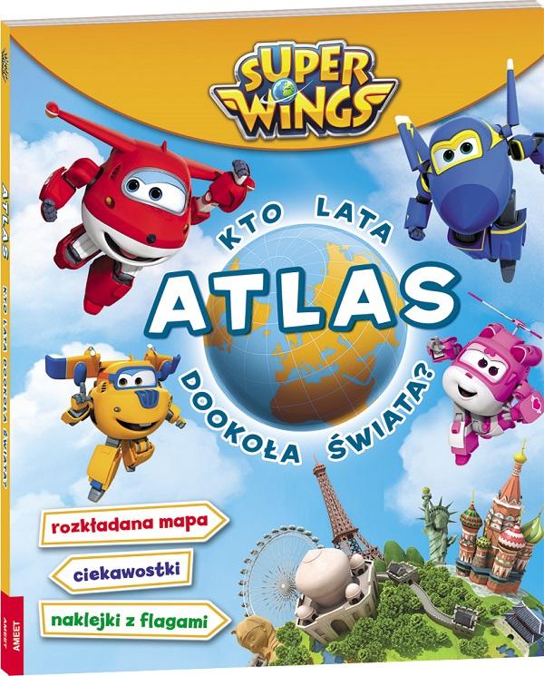 atlas dla dzieci kto lata do okoła świata super wings