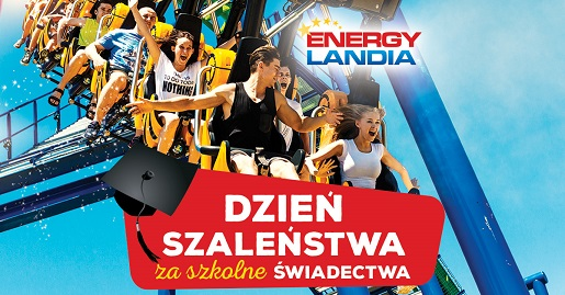 energylandia 1 promocja dzien szalentwa za swiadectwa zator