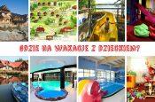 gdzie na wakacje z dziećmi w Polsce hotele i ceny opinie