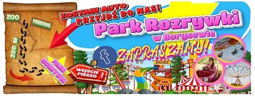 park rozrywki Borysew dojazd ceny atrakcje godziny otwarcia