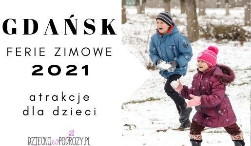 rodzinne-atrakcje-ferie-zimowe-gdańsk-2021-atrakcje dla dzieci